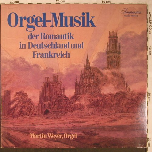 Weyer,Martin: Orgelmusik d.Romantik in Deutl/Fra, Impression(66719 6), D Club-Ed.,  - 2LP - L8425 - 8,00 Euro