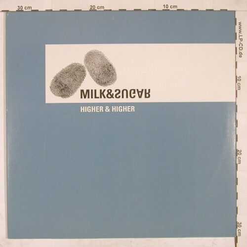 Milk&Sugar: Higher and Higher, *3, Zeitgeist(), D, 01 - 12inch - A8396 - 4,00 Euro