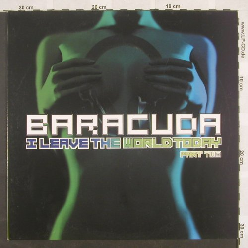 Baracuda: I Leave The World Today Pt.2*3, ClubCultur(), D, 2003 - 12inch - C6788 - 3,00 Euro