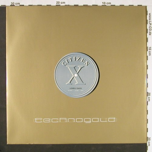 Citizen X: Lonely Days *3, Technogold(TEG-008-6), D, 1997 - 12inch - E112 - 3,00 Euro