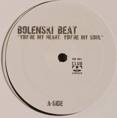 Bolenski Beat: You're My Heart,You're My Soul*2,LC, Club Culture(6957), D, 2003 - 12inch - E9473 - 3,00 Euro