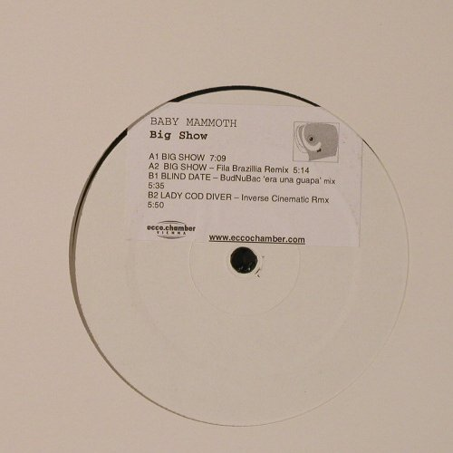 Baby Mammoth: Big Show *2+2,Promo, LC, Ecco Chamber(), , 2004 - 12inch - F2150 - 5,00 Euro