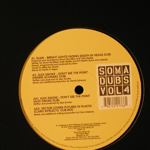 V.A.Soma Dubs Vol.4: Slam, Alex Smoke,Vector Lovers, Soma(176), EU, LC, 2000 - 12inch - F2264 - 5,00 Euro