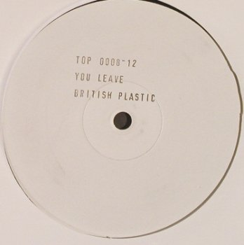 British Plastic: You Leave, wh.Muster, LC, vg+, Top(0008-12), ,  - 12inch - F8769 - 4,00 Euro