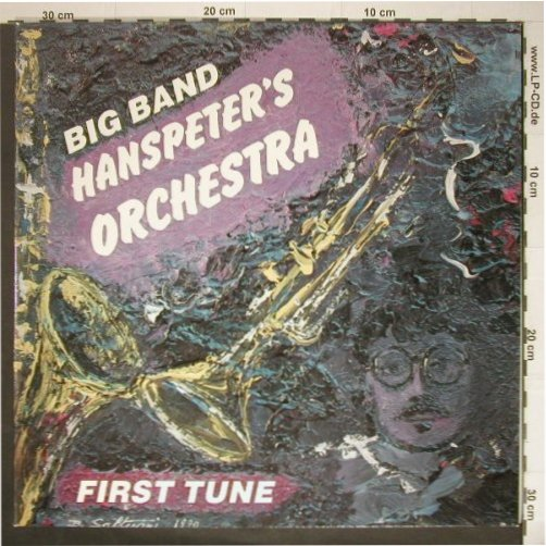 Big Band Hanspeter's Orchestra: First Tune, Foc, AustroMech(14.126), A, 1990 - LP - C5781 - 5,00 Euro