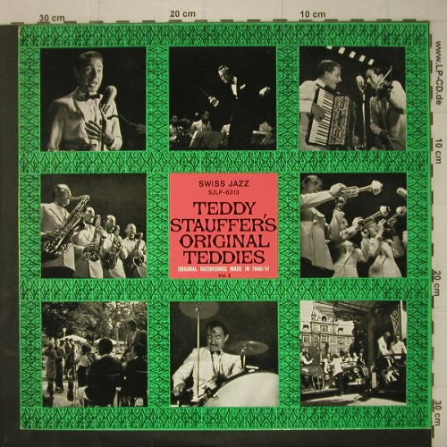 Stauffer's Orig.Teddies,Teddy: Orig.Rec.Made in 1940/41 Vol.2, Swiss Jazz(SJLP-6313), CH, 1973 - LP - C6923 - 6,00 Euro