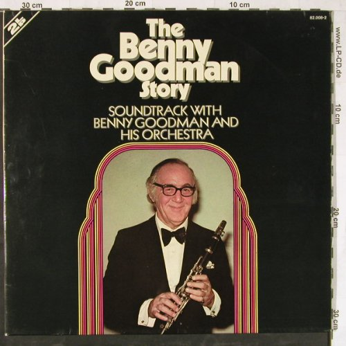 Goodman,Benny: The Benny Goodman Story,Foc, MCA(82.008-2), D, 1972 - 2LP - E4679 - 7,50 Euro