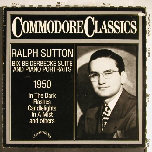 Sutton,Ralph: Bix Beiderbecke Suite & Piano Portr, Commodore,1950(6.25525 AG), D,m-/vg+, 1983 - LP - H6404 - 6,00 Euro