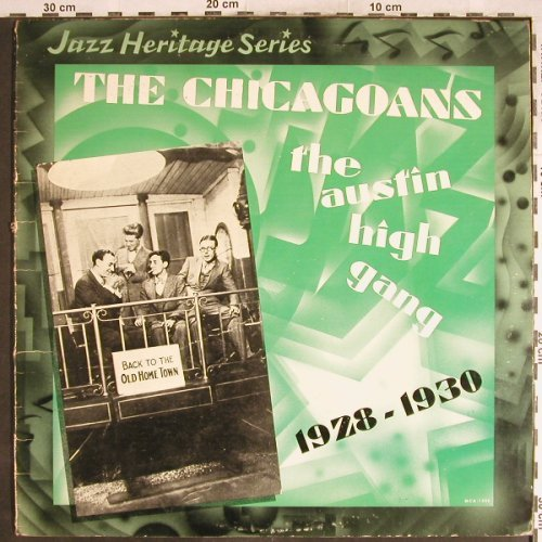 Chicagoans: The Austin High Gang, 1928-1930, MCAJazz Heritage(MCA-1350), US,m-/vg+, 1982 - LP - H6872 - 9,00 Euro
