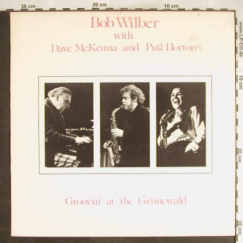 Wilber,Bob with D.McKenna & P.Horto: Groovin' at the Grünewald,m-/vg+, Phontastic(PHON 50-14), DK, 1978 - LP - H7035 - 5,50 Euro