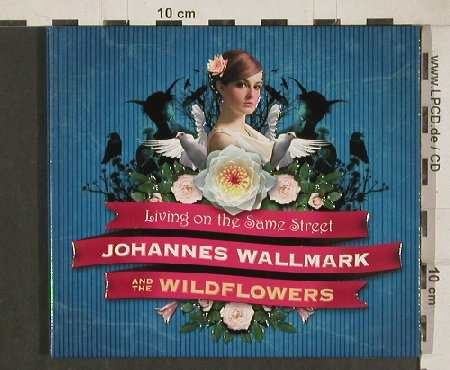 Wallmark,Johannes & the Wildflowers: Living on the Same Street, Digi, American Standard(AMS029), EU, 2009 - CD - 80792 - 5,00 Euro