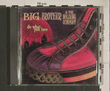 Big Brother & Holding Company: Do what you Love, bbhc.com(), A, 98 - CD - 80992 - 7,50 Euro