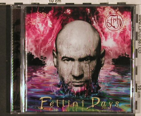 Fish: Fellini Days, Chocolate Frog Rec.(007), EU, 2001 - CD - 82251 - 7,50 Euro