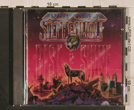 Kay,John & Steppenwolf: Rise & Shine, IRS(24 1066 2), NL, 1990 - CD - 82273 - 7,50 Euro