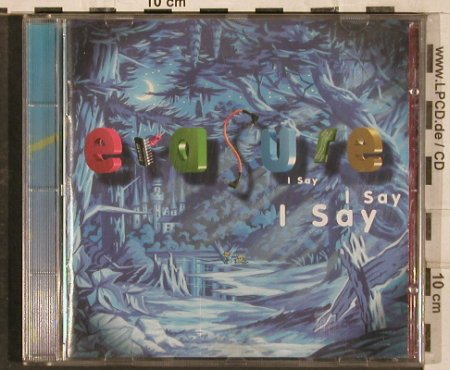Erasure: I Say I Say I Say, Mute(INT 846.915), D, 1994 - CD - 83076 - 5,00 Euro