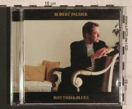 Palmer,Robert: Rhythm & Blues, FS-New, Remlab(), EC, 1999 - CD - 83266 - 10,00 Euro
