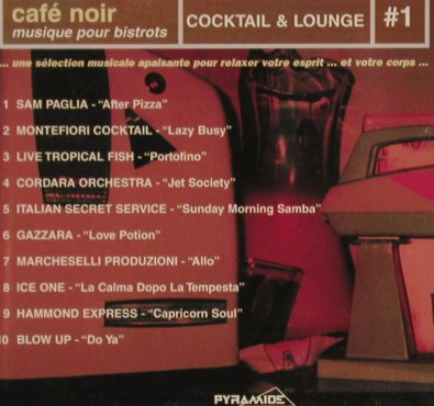 V.A.Cafe Noir: Cocktail & Lounge#1, Pyramide(), F, co,  - CD - 83987 - 7,50 Euro