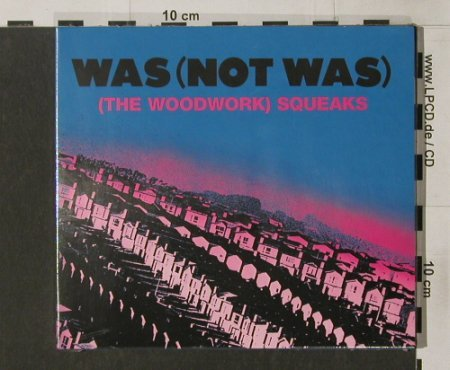 Was(Not Was): (The Woodwork)Squeaks,Digi,FS-New, ZE(06), F, 04 - CD - 90367 - 10,00 Euro