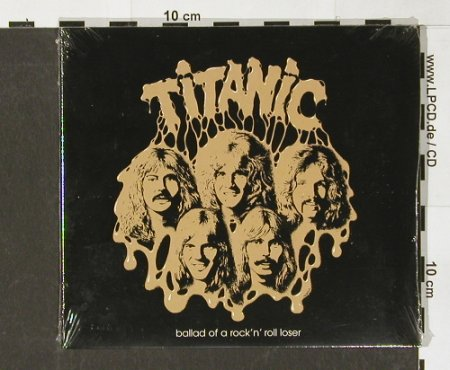 Titanic: Ballad of a R'n'R Loser,Digi,FS-New, Repertoire(REP 4882), D, 00 - CD - 91308 - 10,00 Euro