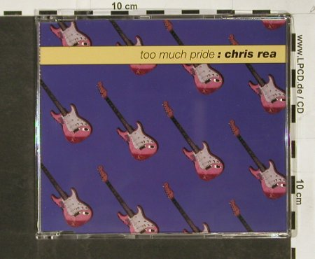 Rea,Chris: Too Much Pride:new vers.+3, EW(), D, 1993 - CD5inch - 93175 - 7,50 Euro