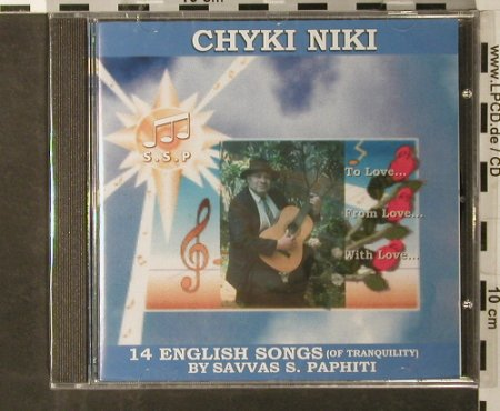 Chyki Niki: 14 English Songs by SavvasS.Paphiti, SSP(sspcd0210), , FS-New, 2005 - CD - 93447 - 10,00 Euro