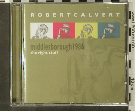 Calvert,Robert: The Right Stuff,Middlesborough 1986, Voiceprint(VP385), UK,FS-New, 2006 - CD - 93509 - 10,00 Euro