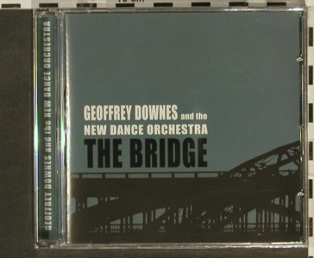 Downes,Geoffrey & the New Danceorch: The Bridge, FS-New, Blueprint(), , 2006 - CD - 94541 - 10,00 Euro