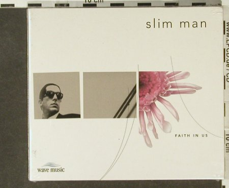Slim Man: Faith in us, Digi, FS-New, Wave Music(), D, 1999 - CD - 94582 - 5,00 Euro