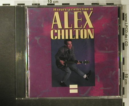 Chilton,Alex: 19 Years:A Collection Of, Rhino(R2 70780), US, 1991 - CD - 95140 - 10,00 Euro