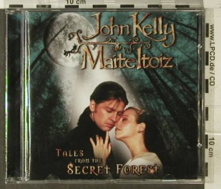 Kelly,John & Maite Itoiz: Tales From The Secret Forest, Value Entertainment(), EU, 2006 - CD - 95441 - 10,00 Euro