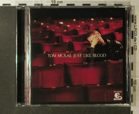 McRae,Tom: Just like Blood, db rec(), EU, 02 - CD - 96173 - 10,00 Euro