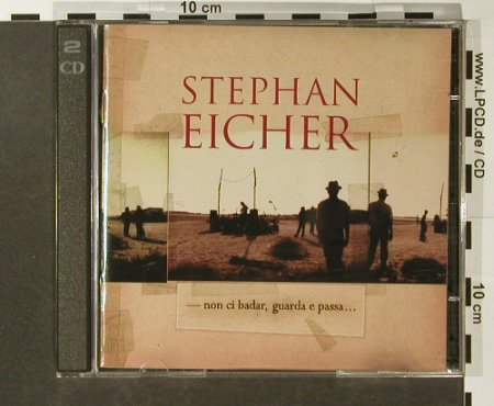 Eicher,Stephan: Non Ci Badar Guarda E Passa, Barclay(527248-2), D, 1994 - 2CD - 96385 - 12,50 Euro