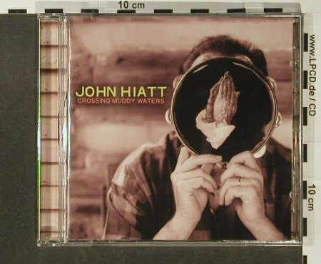 Hiatt,John: Crossing Muddy Waters, Sanctuary(SANcd003), UK, 2000 - CD - 96632 - 10,00 Euro