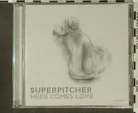 Superpitcher: Here Comes Love, FS-New, Kompakt(CD32), D, 2004 - CD - 96686 - 10,00 Euro