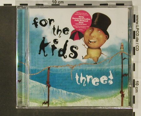 V.A.For the Kids: Three, FS-New, Nettwerk(), EU, 2007 - CD - 96711 - 5,00 Euro