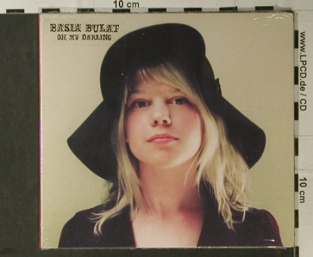Bulat,Basia: Oh, My Darling, Digi, FS-New, RoughTrade(RTRADcd368), EU, 2007 - CD - 98217 - 10,00 Euro