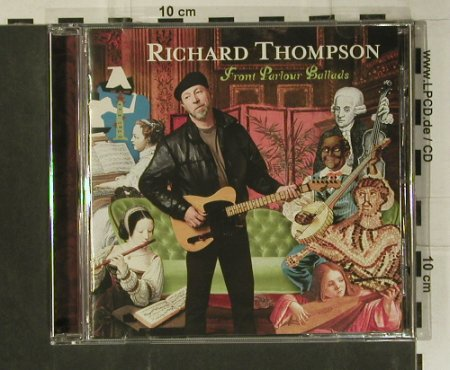 Thompson,Richard: Front Parlour Ballads, Cooking Vinyl(COOKCD325), EU, 2005 - CD - 99085 - 10,00 Euro