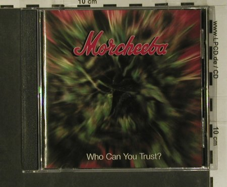 Morcheeba: Who Can You Trust?, China(), D, 1998 - CD - 99136 - 10,00 Euro
