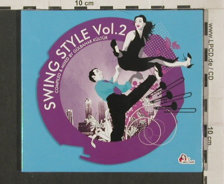 V.A.Swing Style Vol.2: Compiled&Mixed by Gülbahar Kültür, Lola's World, Digi(), EU,FS-New, 2008 - CD - 99980 - 7,50 Euro