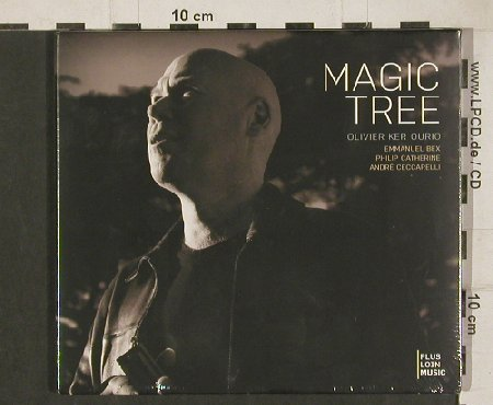 Ker Ourio,Olivier: Magic Tree, Digi, FS-New, Plus Loin Music(PL4531), EU, 2010 - CD - 80826 - 10,00 Euro