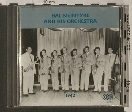 Mc Intyre,Hal and his Orch.: 1942, 18 Tr., Circle(CCD-8), US, 1989 - CD - 82415 - 7,50 Euro