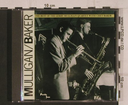 Mulligan,Gerry Quartet w.Chet Baker: The Best of the, Pacific Jazz(7 95481 2), , 1991 - CD - 82425 - 7,50 Euro