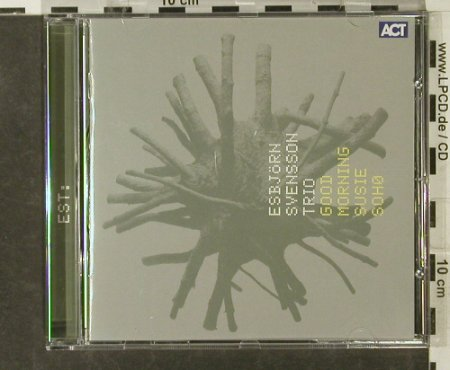 Svensson Trio,Esbjörn(EST): Good Morning Susie Soho, Act(9009-2), EC, 2000 - CD - 82476 - 10,00 Euro