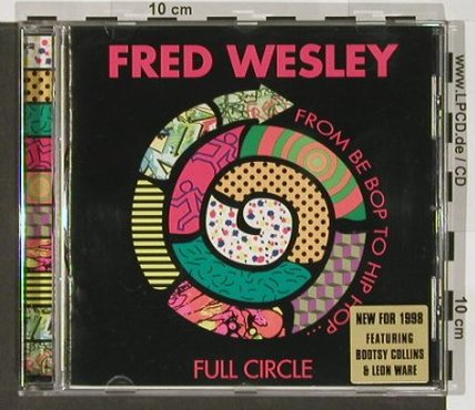 Wesley,Fred: Full Circle,f.Bootsy Collins,L.Ware, NY(), EEC, 1998 - CD - 82488 - 10,00 Euro