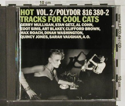 V.A.Hot Tracks for Cool Cats: Vol.2-Mulligan...Al Cohn&Zoot Sims, Polyd.(), ,  - CD - 82492 - 5,00 Euro