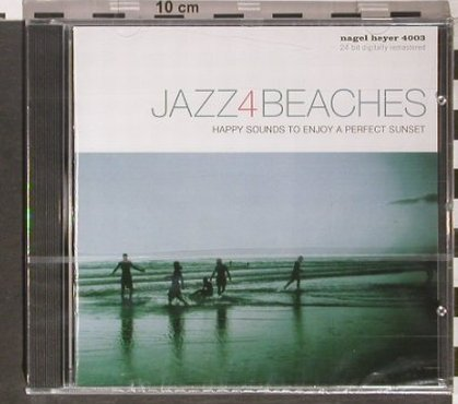 V.A.Jazz 4 Beaches: Happy Sounds to Enjoy a perf.Sunset, Nagel-Heyer(4003), D,FS-new, 2002 - CD - 92254 - 7,50 Euro