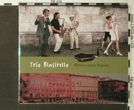 Trio Blasirello: Musica Della Strada, FS-New, GLM(), D, 2006 - CD - 93552 - 12,50 Euro