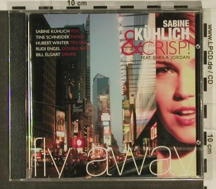 Kühlich,Sabine & Crisp!: Fly Away, FS-New, Acoustic Music(319.1370.2), D, 2006 - CD - 94883 - 9,00 Euro