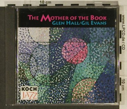 Hall,Glen / Gil Evans: The Mother Of The Book(94), Koch Jazz(KOC 3-7816-2H1), US, 1996 - CD - 94891 - 10,00 Euro