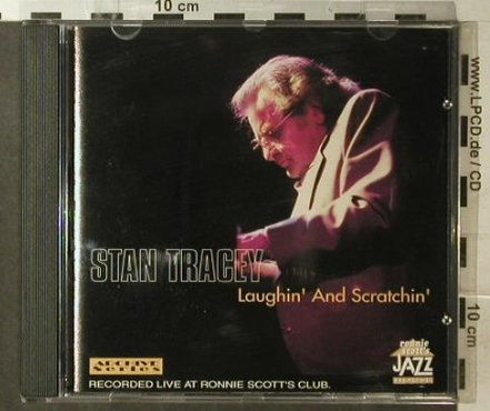 Tracey,Stan: Laughin'And Scratchin', Ronnie Scott's Jazzhouse(JHAS 608), EU, 1997 - CD - 95958 - 7,50 Euro